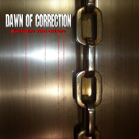 Dawn of Correction - Swingin' the Chain