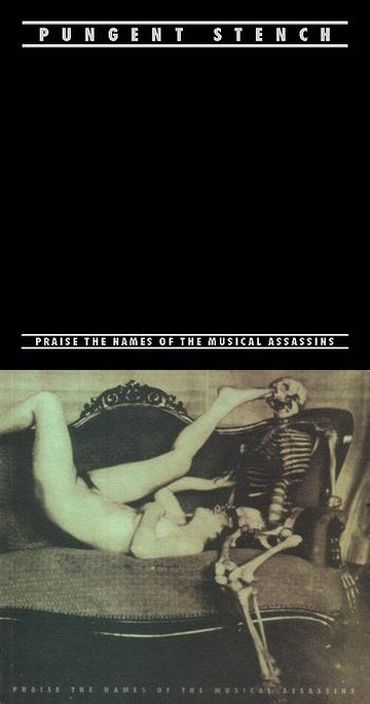 Pungent Stench - Praise the Names of the Musical Assassins