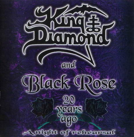 Black Rose - King Diamond and Black Rose | 20 Years Ago: A Night of Rehearsal