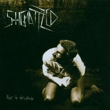 Stigmatized - Live in Despair