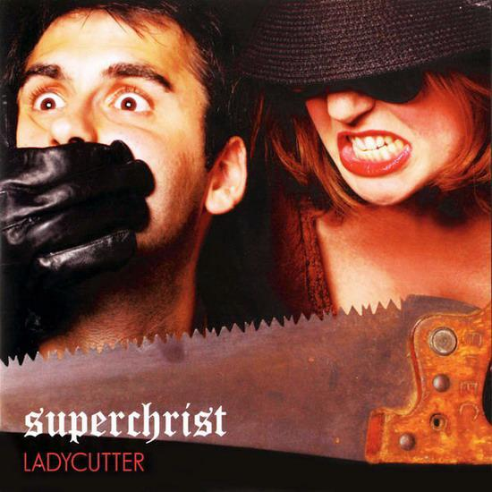 Superchrist - Ladycutter