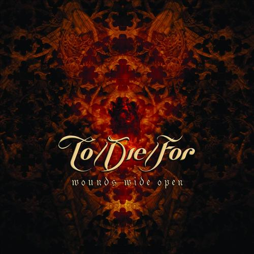 To/Die/For - Wounds Wide Open