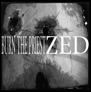 Burn the Priest / ZED - Burn the Priest / ZED