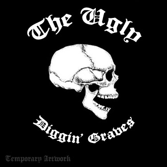 The Ugly - Diggin' Graves