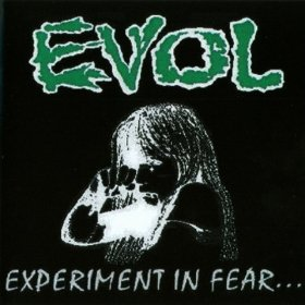 Evol - Experiment in Fear