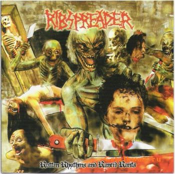 Ribspreader - Rotten Rhythms and Rancid Rants (a Collection of Undead Spew)