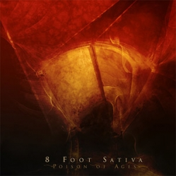 8 Foot Sativa - Poison of Ages