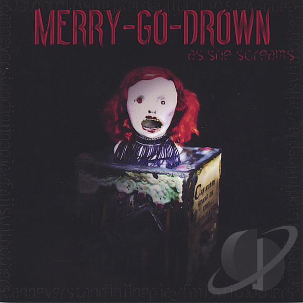 Merry-Go-Drown - As She Screams