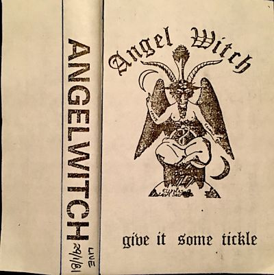 Angel Witch - Give It Some Tickle