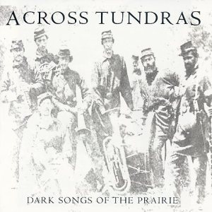 Across Tundras - Dark Songs of the Prairie