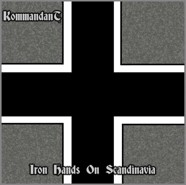 Kommandant - Iron Hands on Scandinavia