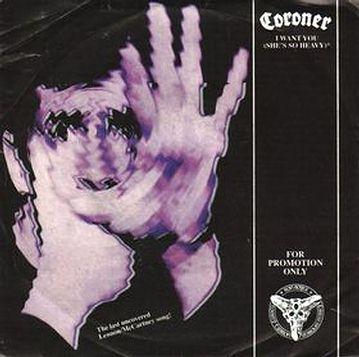 Coroner - I Want You (She's So Heavy)