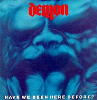 Demon - Have We Been Here Before?