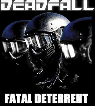 Deadfall - Fatal Deterrent