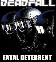 Deadfall - Fatal Deterrent