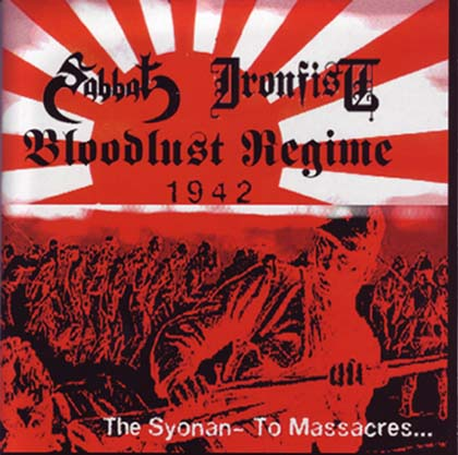 Sabbat / Ironfist - Bloodlust Regime 1942 - The Syonan-To Massacres...