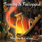 Trombe di Falloppio - Magone di Caluso