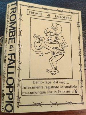 Trombe di Falloppio - Demotape dal vivo interamente registrato in studiolo ma comunque live in Palinsesto 6