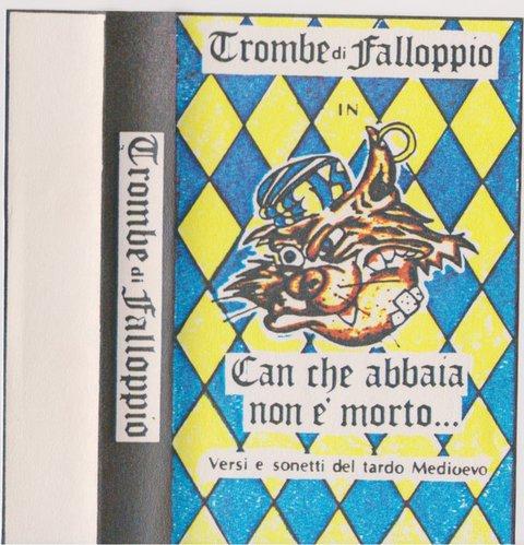 Trombe di Falloppio - Can che abbaia non è morto