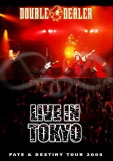 Double Dealer - Live in Tokyo (Fate & Destiny Tour)