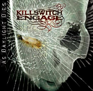 <br />Killswitch Engage - As Daylight Dies