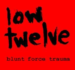 Low Twelve - Blunt Force Trauma