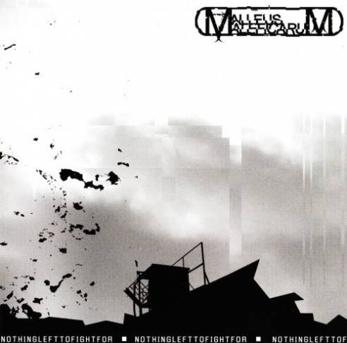 Malleus Maleficarum - Nothing Left to Fight For