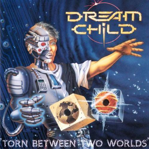 Dream Child - Torn Between Two Worlds