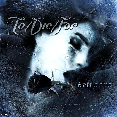 To/Die/For - Epilogue