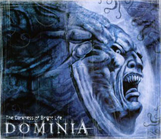 Dominia - The Darkness of Bright Life