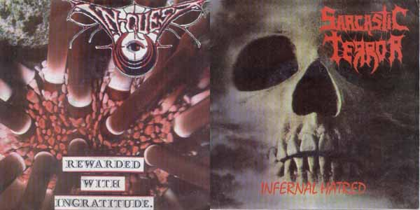 In-Quest / Sarcastic Terror - Rewarded with Ingratitude / Infernal Hatred
