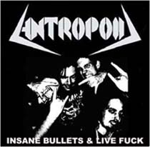 Antropoid - Insane Bullets & Live Fuck