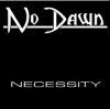 No Dawn - Necessity