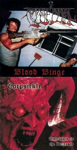 Corpsickle / Roadside Burial - Blood Binge / Unleashed in the Deceased