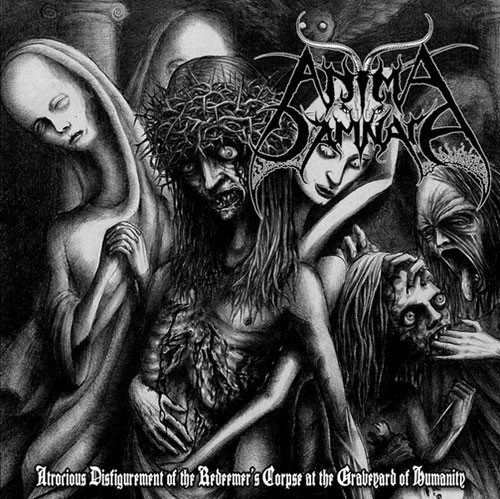 Anima Damnata - Atrocious Disfigurement of the Redeemer's Corpse at the Graveyard of Humanity