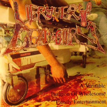 Very, Very Dead & Gory - A Veritable Paragon of Wholesome Family Entertainment
