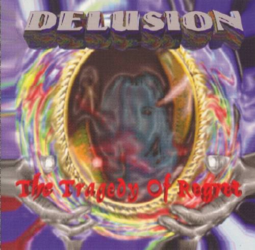 Delusion - The Tragedy of Regret