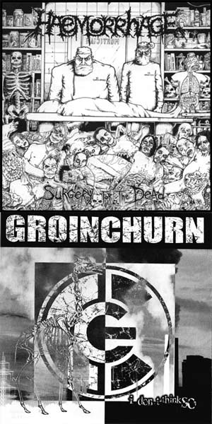Haemorrhage / Groinchurn - Surgery for the Dead / I Don't Think So