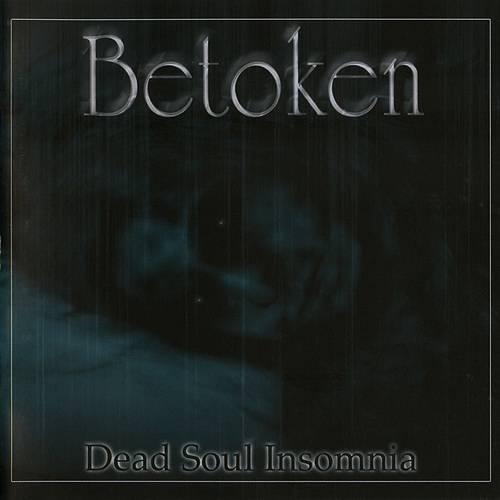 Betoken - Dead Soul Insomnia