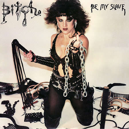 Bitch - Be My Slave