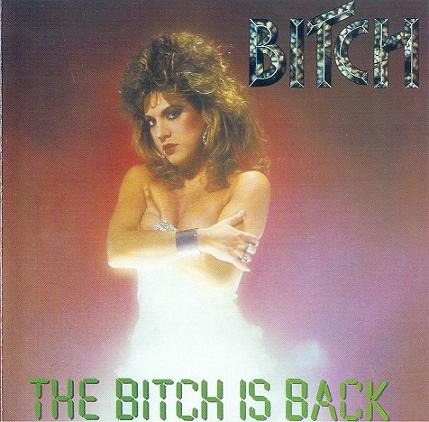 Bitch - The Bitch Is Back