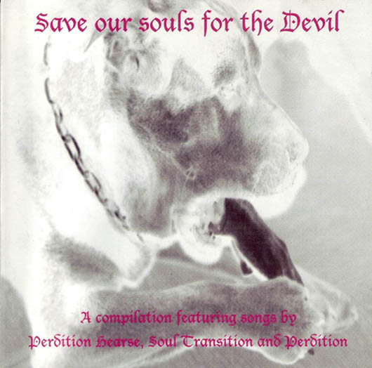 Perdition Hearse / Soul Transition / Perdition - Save Our Souls for the Devil