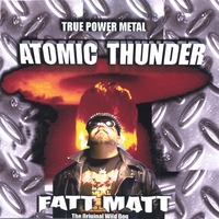 Fatt Matt - Atomic Thunder