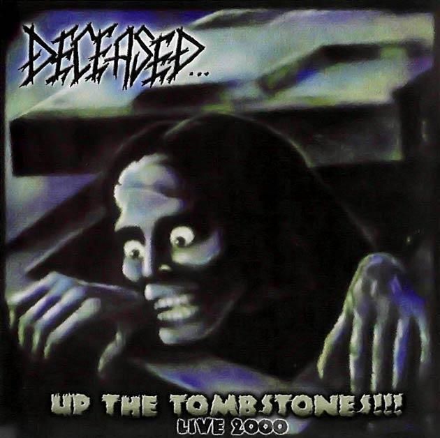 Deceased - Up the Tombstones!!! Live 2000