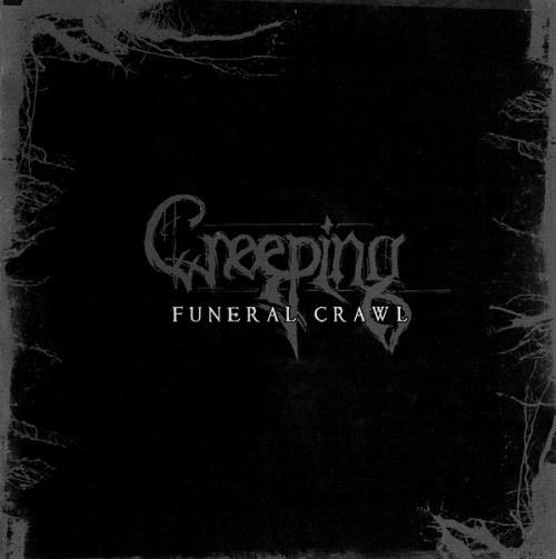 Creeping - Funeral Crawl