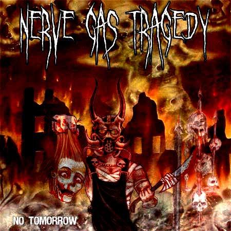 Nerve Gas Tragedy - No Tomorrow