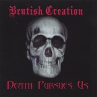 Brutish Creation - Death Pursues Us