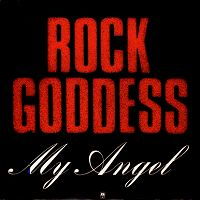 Rock Goddess - My Angel