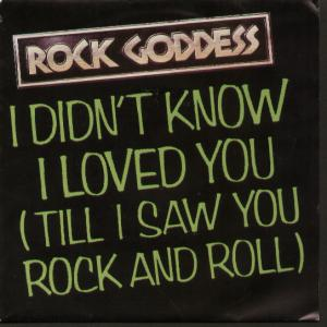Rock Goddess - I Didn't Know I Loved You