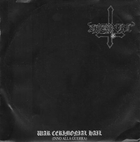Satanel - War Cerimonial Hail (Inno alla guerra)